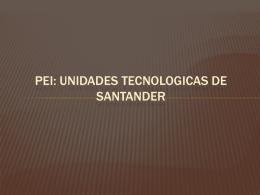 PEI: UNIDADES TECNOLOGICAS DE SANTANDER