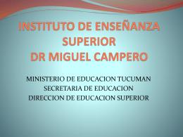 INSTITUTO DE ENSEÑANZA SUPERIOR DR MIGUEL CAMPERO