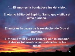 El amor es la bondadosa luz del cielo, El eterno