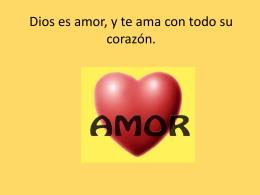 Dios es amor, y te ama con todo su corazón. -