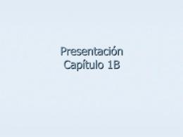 Presentación Capítulo 1B
