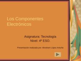 Los Componentes Electrónicos