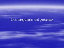 Los irregulares del pretérito