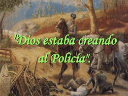 `Dios estaba creando al Policía`.