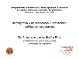 Demografía y dependencia. Previsiones, realidades,