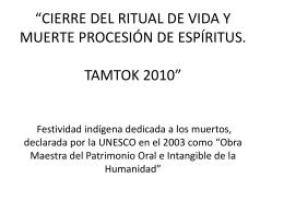 CIERRE DEL RITUAL DE VIDA Y MUERTE PROCESIÓN DE