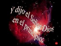 Y dijo el Señor Dios en el Principio
