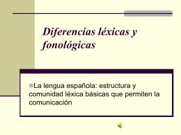 Diferencias léxicas y fonológicas