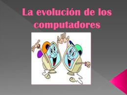 La evolución de los computadores