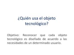 ¿Quién usa el objeto tecnológico?