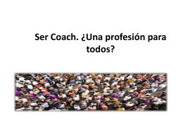 Ser Coach. ¿Una profesión para todos?