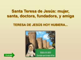 Santa Teresa de Jesús: mujer, santa, doctora,
