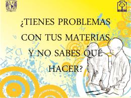 ¿TIENES PROBLEMAS CON TUS MATERIAS Y NO SABES QUÉ