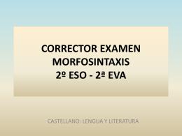 CORRECTOR EXAMEN MORFOSINTAXIS 2º ESO