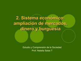 2. Sistema económico: ampliación de mercados,