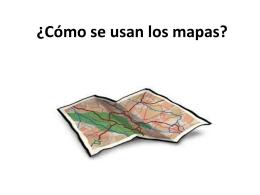 ¿Cómo se usan los mapas?
