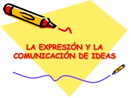 LA EXPRESIÓN Y LA COMUNICACIÓN DE IDEAS