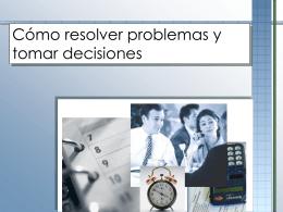 Cómo resolver problemas y tomar decisiones
