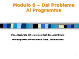 Modulo 8 – Dal Problema Al Programma