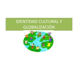 IDENTIDAD CULTURAL Y GLOBALIZACIÓN