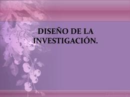 DISEÑO DE LA INVESTIGACIÓN. Una vez elaborado el