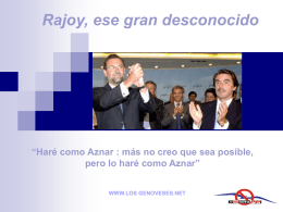 Haré como Aznar: más no creo que sea posible,