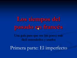 Los tiempos del pasado en francés - Agrega -