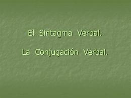 El Sintagma Verbal. La Conjugación Verbal