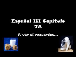 Español III Capítulo 7A