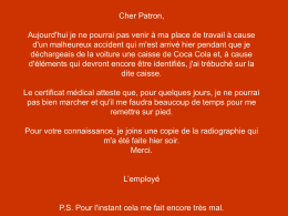DECLARATION D`ACCIDENT Cher Patron, Aujourd`hui je