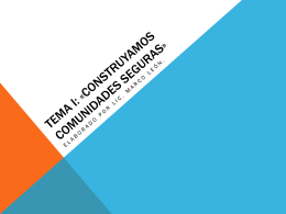 Tema I: «Construyamos comunidades seguras»