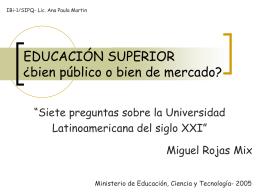 EDUCACIÓN SUPERIOR ¿ bien público o bien de