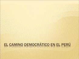 EL CAMINO DEMOCRÁTICO EN EL PERÚ