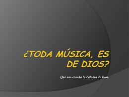 ¿Toda la Música es de Dios?