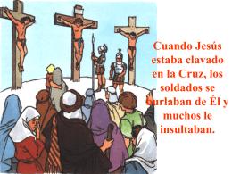 Cuando Jesús estaba clavado en la Cruz, los