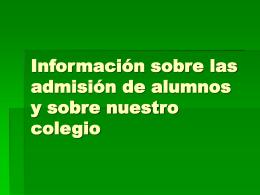 Información sobre las admisión de alumnos y sobre