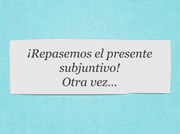 ¡Repasemos el presente subjuntivo!