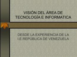 VISIÓN DEL ÁREA DE TECNOLOGÍA E INFORMATICA