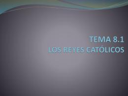 TEMA 8 REYES CATÓLICOS Y GRANDES DESCUBRIMIENTOS