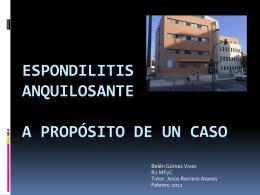 ESPONDILITIS ANQUILOSANTE A PROPÓSITO DE UN CASO