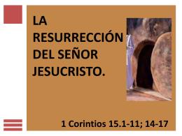 Lección 8 .- LA RESURRECCIÓN DEL SEÑOR JESUCRISTO.