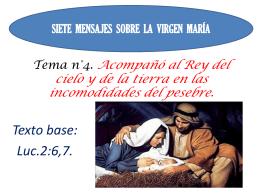 4). Acompañó al Rey del cielo y de la tierra hasta
