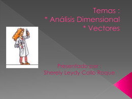Tema: * Análisis Dimensional * Vectores