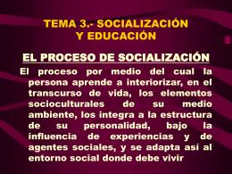 TEMA 3.- SOCIALIZACIÓN Y EDUCACIÓN
