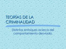 TEORÍAS DE LA CRIMINALIDAD