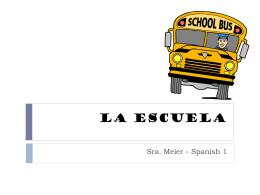 La Escuela (2A and 2B)