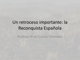 Un retroceso importante: la Reconquista Española
