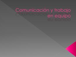 Comunicación y trabajo en equipo -