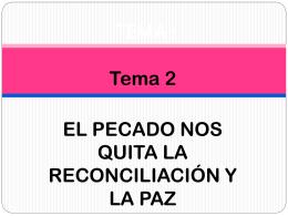 Tema 2 EL PECADO NOS QUITA LA RECONCILIACIÓN Y LA