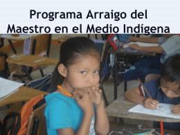 Programa Arraigo Del Maestro En El Medio Indígena